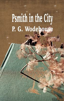 Picture of Psmith in the City (Hardcopy)